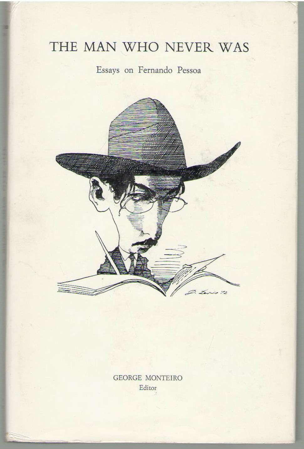 Man Who Never Was: Essays on Fernando Pessoa